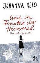 Boek cover Und im Fenster der Himmel - Eine wahre Geschichte van Johanna Reiss