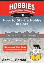 How to Start a Hobby in Cats