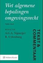 Tekst & Commentaar  -   Wet algemene bepalingen omgevingsrecht