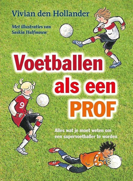 Voetballen als een prof - Vivian den Hollander pdf epub