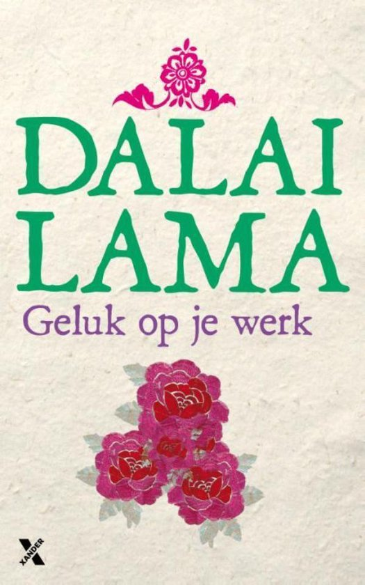 Geluk op je werk - Dalai Lama |