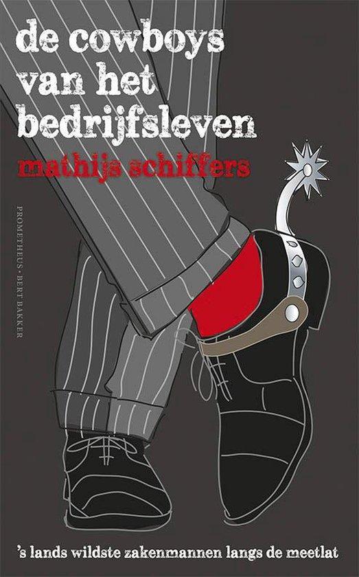 De cowboys van het bedrijfsleven - Mathijs Schiffers   Readingchampions.org.uk
