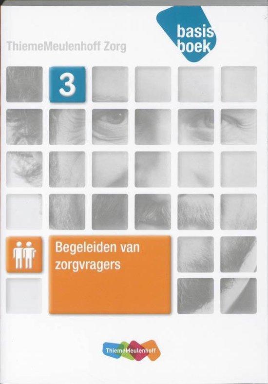 Begeleiden van zorgvragers / niveau 3 / deel Basisboek - Hendrik van der Ham |