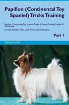 Papillon (Continental Toy Spaniel) Tricks Training Papillon Tricks & Games Training Tracker & Workbook. Includes