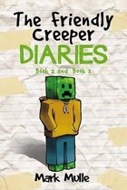 The Friendly Creeper Diaries, Book 2 and Book 3