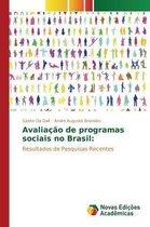 Avaliacao de programas sociais no Brasil