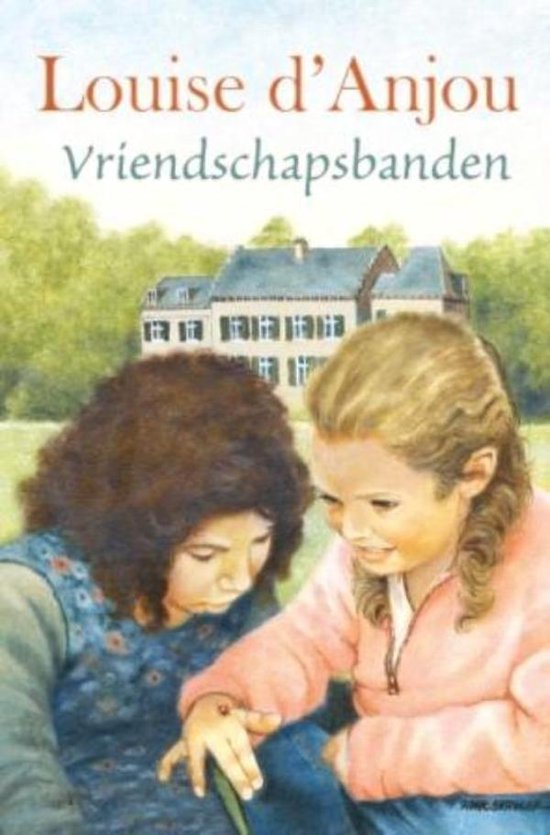 Vriendschapsbanden - Louise D Anjou |