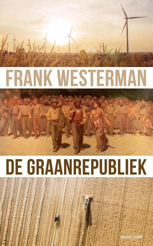De graanrepubliek - Frank Westerman |