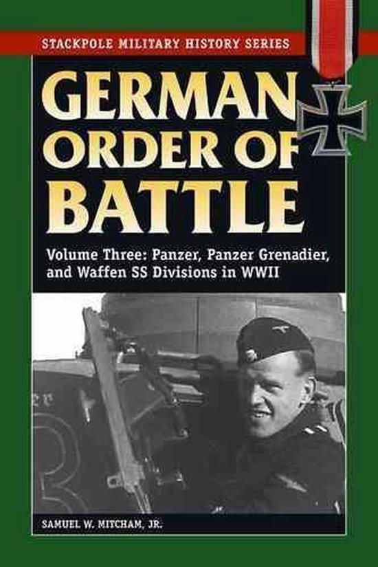 German Order of Battle: Panzer, Panzer Grenadier, and Waffen SS divisions in World War II