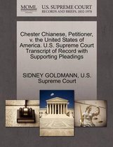 Chester Chianese, Petitioner, V. the United States of America. U.S. Supreme Court Transcript of Record with Supporting Pleadings