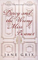 Darcy and the Wrong Miss Bennet