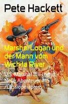 Marshal Logan und der Mann vom Wichita River
