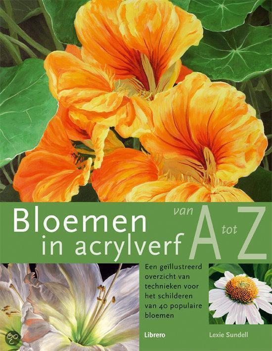 Bloemen In Acrylverf Van A Tot Z - Lexi Sundell |