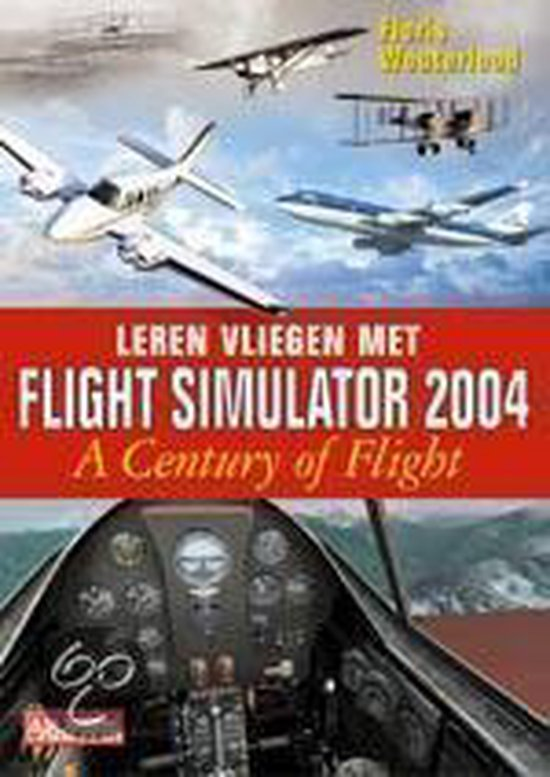 Leren Vliegen Met Flight Simulator 2004 - Floris Wouterlood |