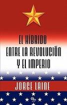 El H brido Entre La Revoluci n Y El Imperio