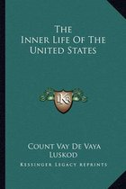 The Inner Life of the United States the Inner Life of the United States