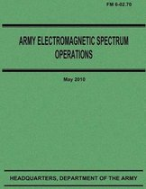 Army Electromagnetic Spectrum Operations (FM 6-02.70)