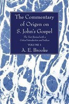 The Commentary of Origen on S. John's Gospel
