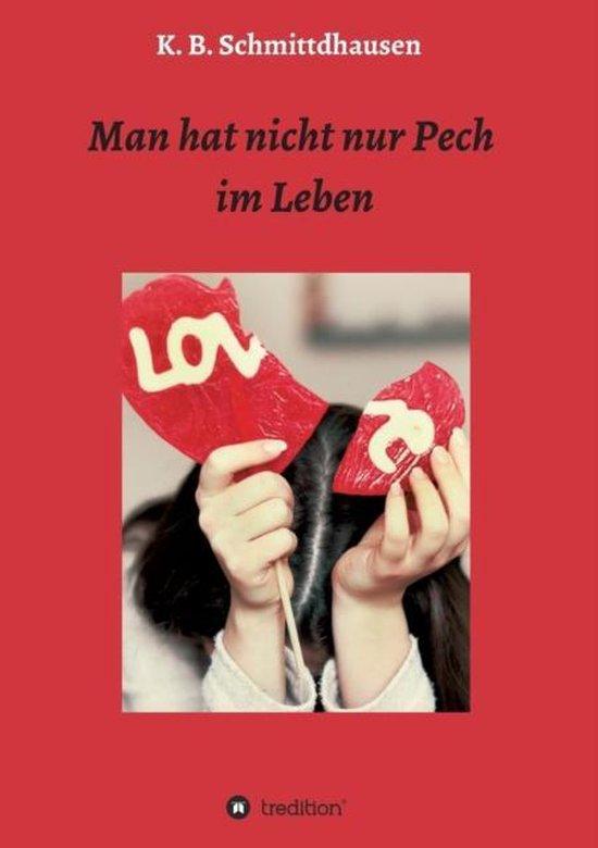 Boek cover Man hat nicht nur Pech im Leben van K B Schmittdhausen (Paperback)