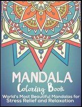 Mandala Coloring Book World's Most Beautiful Mandalas for Stress Relief and Relaxation
