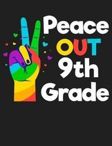Peace Out 9th Grade