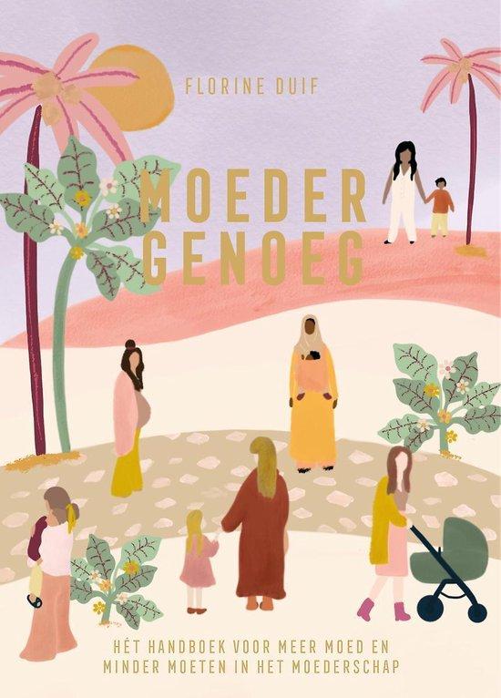 Boek cover Moeder genoeg van Florine Duif (Hardcover)