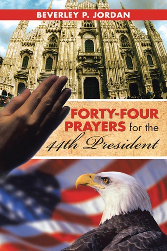 Forty-Four Prayers for the 44Th President