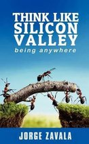 Think Like Silicon Valley