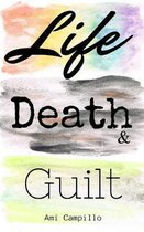 Life, Death, and Guilt