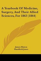 a Yearbook of Medicine, Surgery, and Their Allied Sciences, for 1863 (1864)