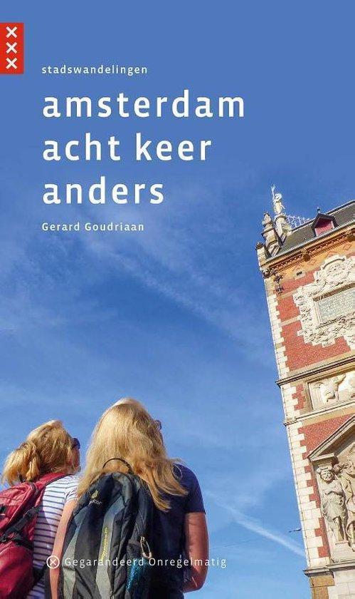 Amsterdam acht keer anders - Gerard Goudriaan |