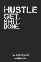 Hustle - Get. Shit. Done.