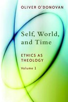 Self, World, and Time: Ethics as Theology