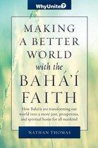 Making a Better World with the Baha'i Faith