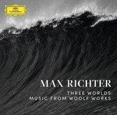 Richter Max - Three Worlds: Music From Woolf Work