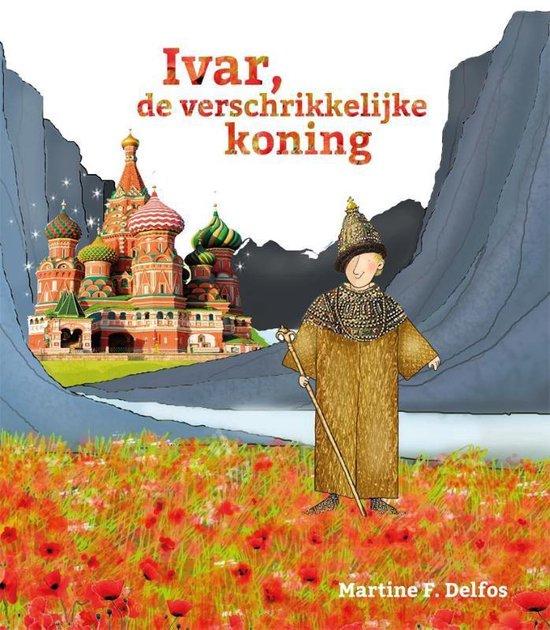 Ivar, de verschrikkelijke koning - Martine delfos | Readingchampions.org.uk