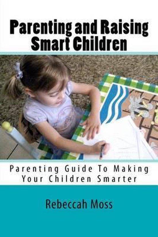 Parenting and Raising Smart Children