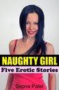 Naughty Girl (Five Erotic Stories)