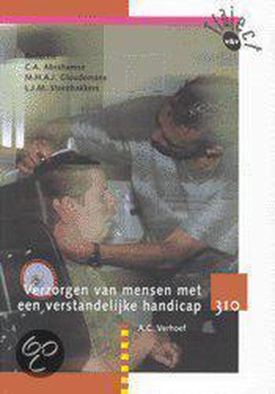 Verzorgen van mensen met een verstandelijke handicap 310 Leerboek - A.C. Verhoef |