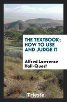 The Textbook, How to Use and Judge It