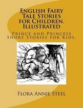 English Fairy Tale Stories for Children. Illustrated
