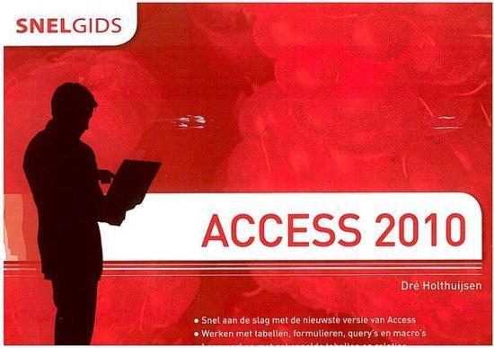 Snelgids - Snelgids Access 2010 - Dré Holthuijsen |