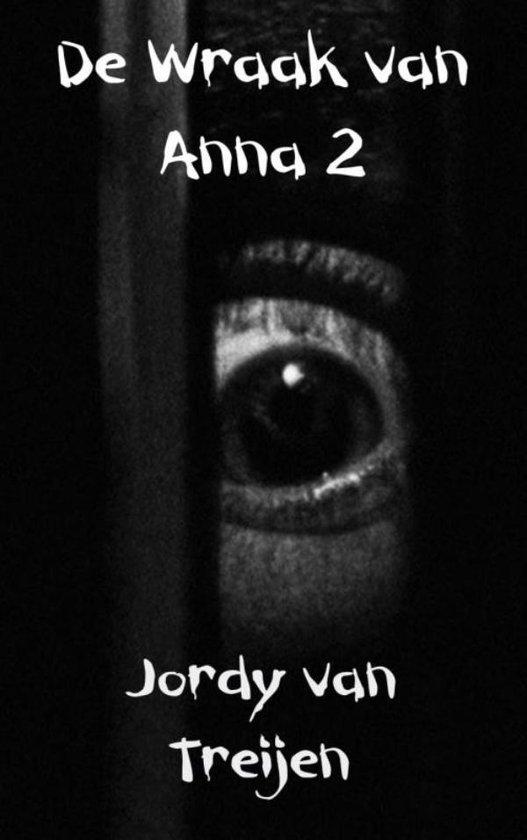 De Wraak van Anna 2 De Vergelding - Jordy van Treijen |