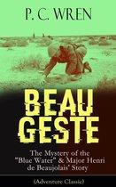 BEAU GESTE: The Mystery of the ''Blue Water'' & Major Henri de Beaujolais' Story (Adventure Classic)