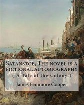 Satanstoe, The novel is a fictional autobiography ( A Tale of the Colony )