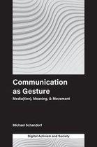 Communication as Gesture