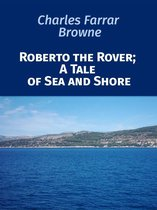 Omslag Roberto the Rover; A Tale of Sea and Shore