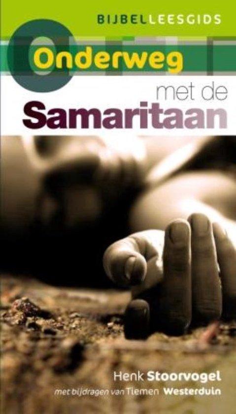 Onderweg reeks - Onderweg met de Samaritaan - Henk Stoorvogel |