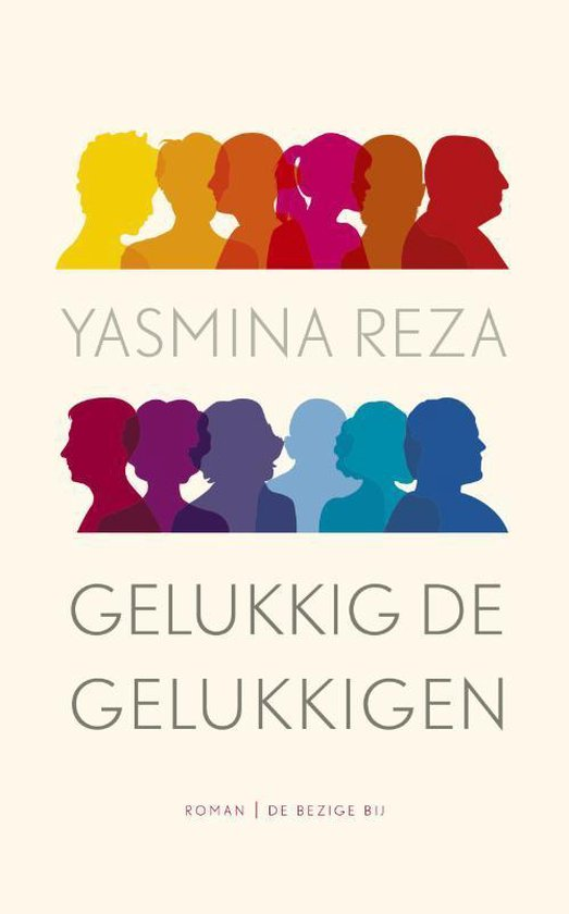 Gelukkig de gelukkigen - Yasmina Reza pdf epub