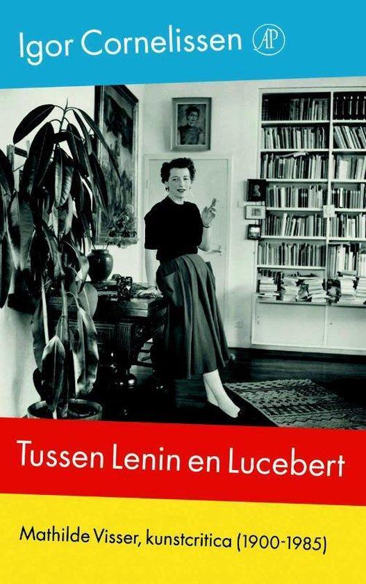 Tussen Lenin en Lucebert - Igor Cornelissen |